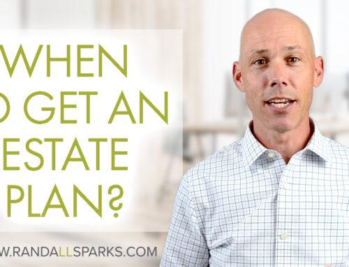 When To Get an Estate Plan?